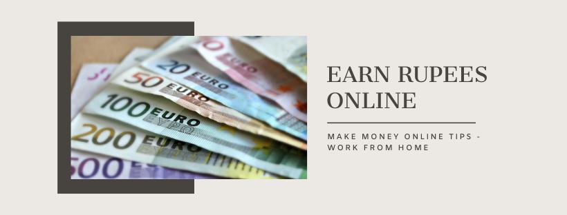 Earn Rupees Online