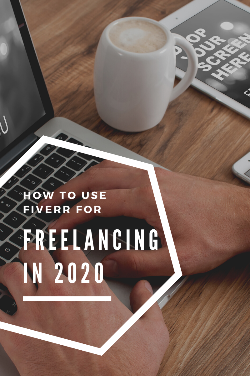 How To Use Fiverr For Freelancing in 2020
