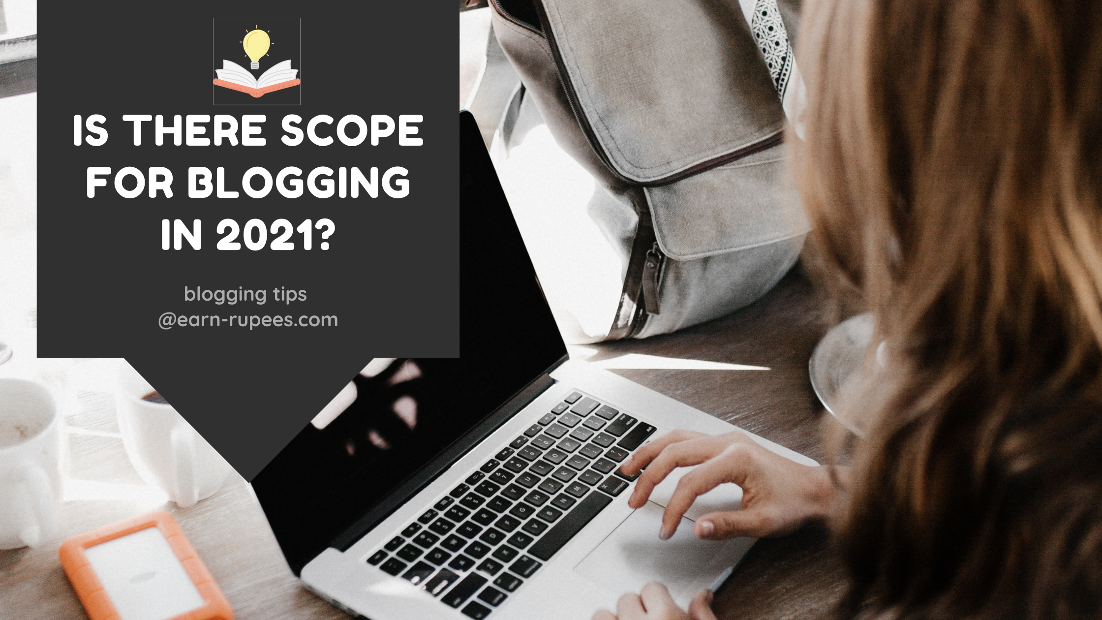 Is There Scope For Blogging in 2021