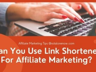Can You Use Link Shortener For Affiliate Marketing